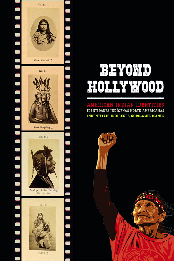 exhibit title for 'Beyond Hollywood', showing title in English, Spanish and Catalan.  A film reel of static looking photos of Native Americans in sepia tones is on the left side, and a vibrant multicolor image of an older Native person with their fist raised in defiance is on the right side